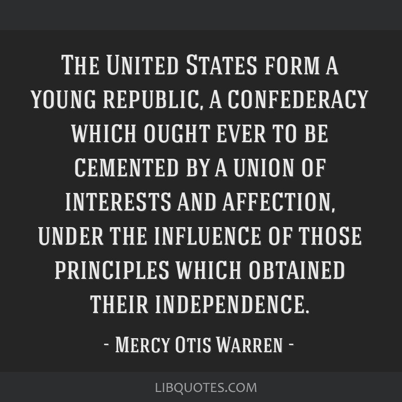 The United States form a young republic, a confederacy which ought ever to be cemented by a union of interests and affection, under the influence of...