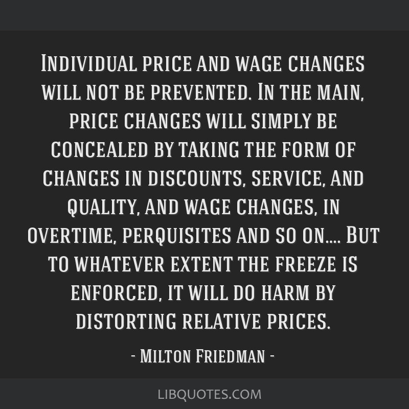 Individual price and wage changes will not be prevented. In the main, price changes will simply be concealed by taking the form of changes in...