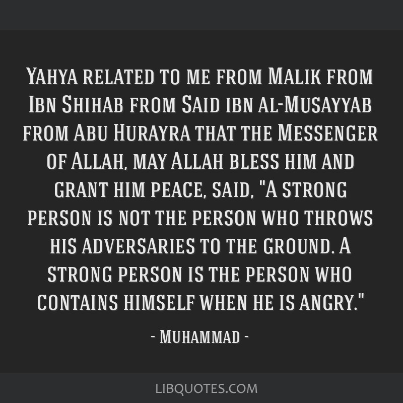 Yahya related to me from Malik from Ibn Shihab from Said ibn al-Musayyab from Abu Hurayra that the Messenger of Allah, may Allah bless him and grant...