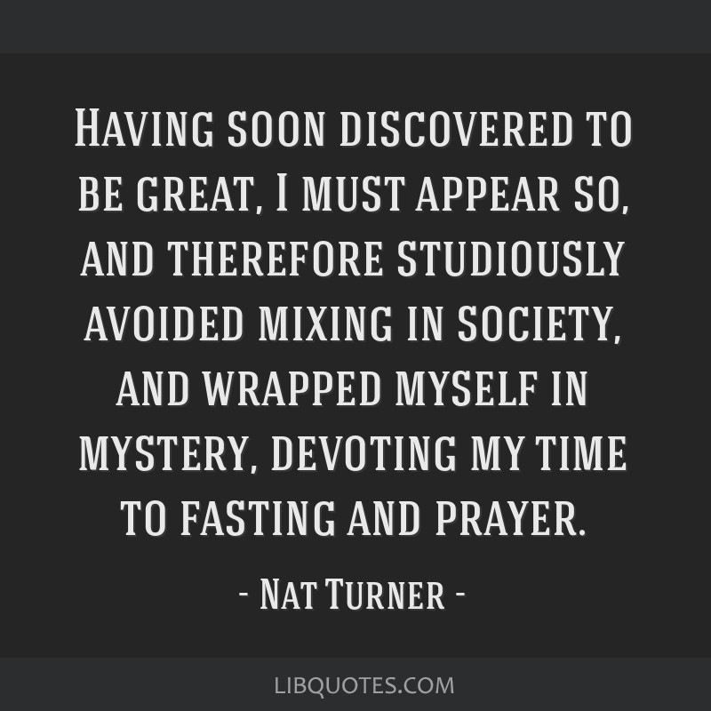 Having soon discovered to be great, I must appear so, and therefore studiously avoided mixing in society, and wrapped myself in mystery, devoting my...