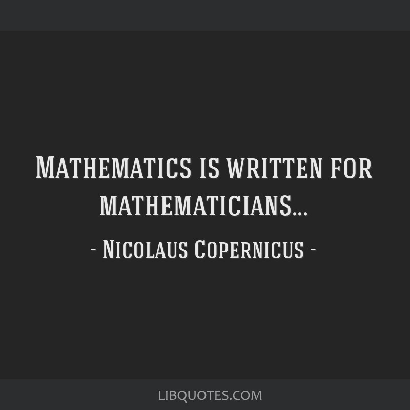 Mathematics is written for mathematicians...