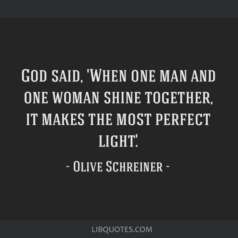 God said, 'When one man and one woman shine together, it makes the most perfect light.'