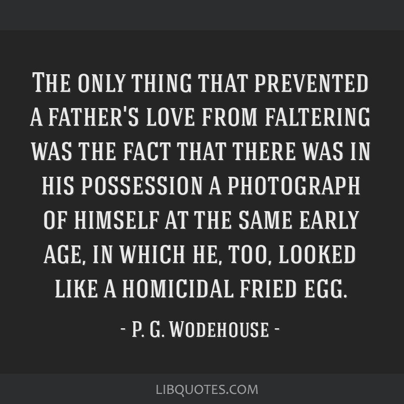 The only thing that prevented a father's love from faltering was the fact that there was in his possession a photograph of himself at the same early...