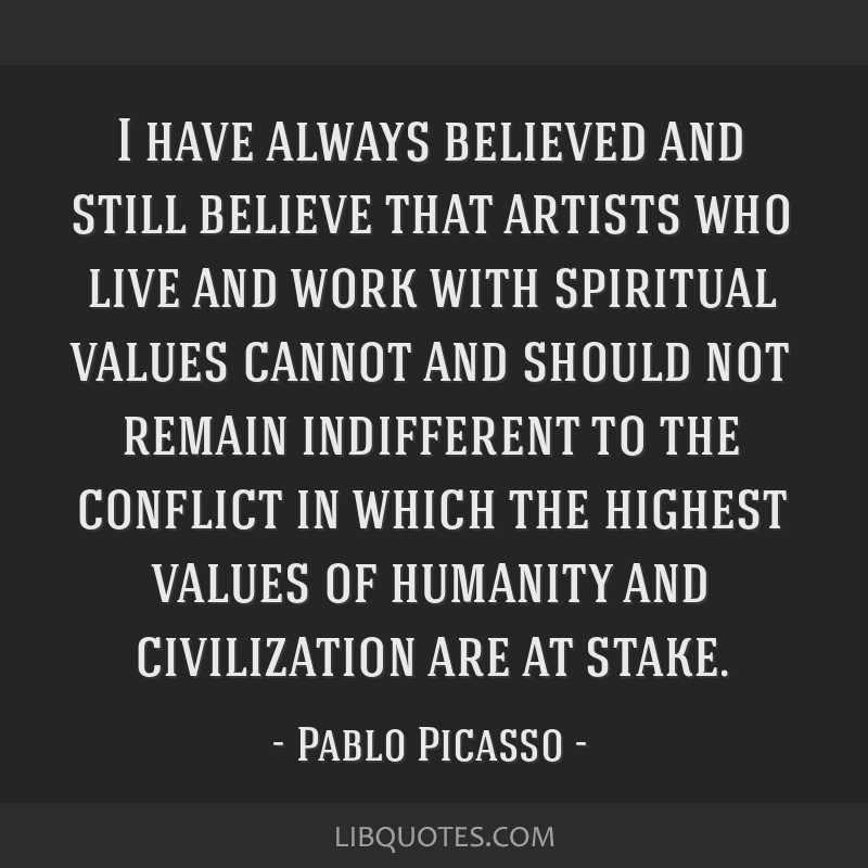 I have always believed and still believe that artists who live and work with spiritual values cannot and should not remain indifferent to the...