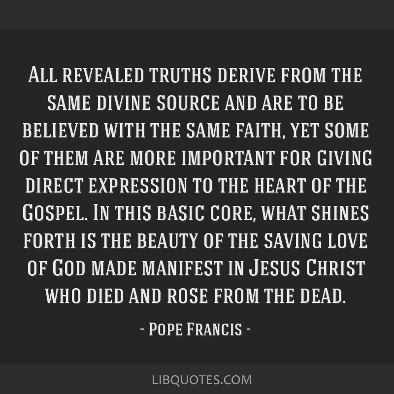All revealed truths derive from the same divine source and are to be believed with the same faith, yet some of them are more important for giving...