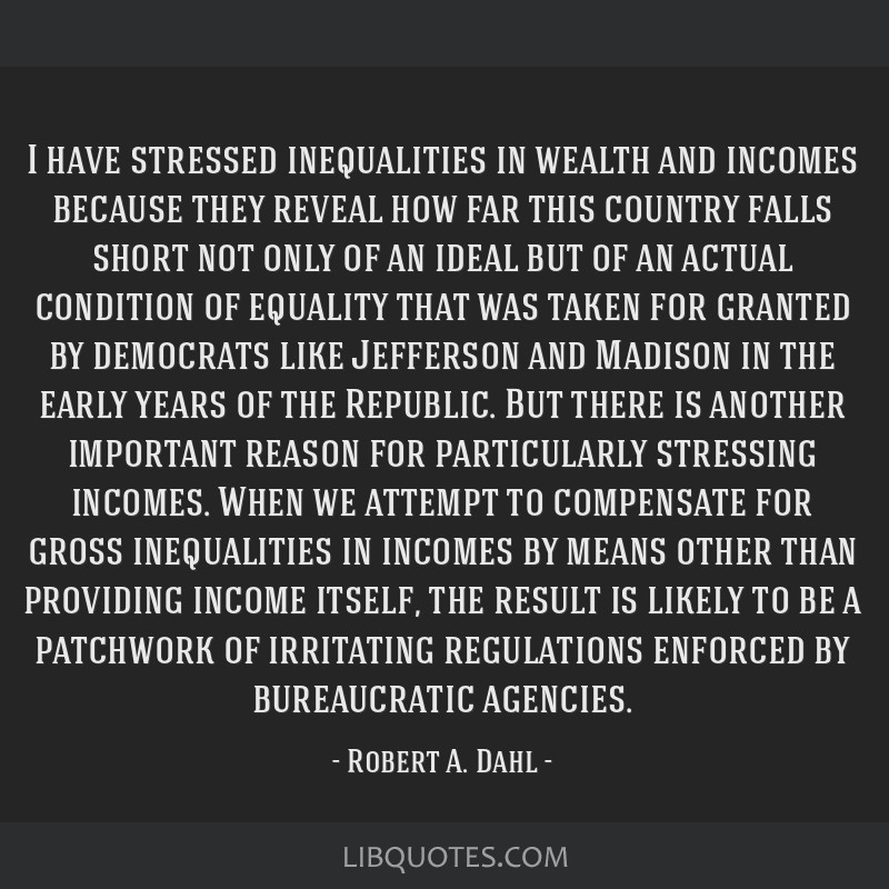 I have stressed inequalities in wealth and incomes because they reveal how far this country falls short not only of an ideal but of an actual...