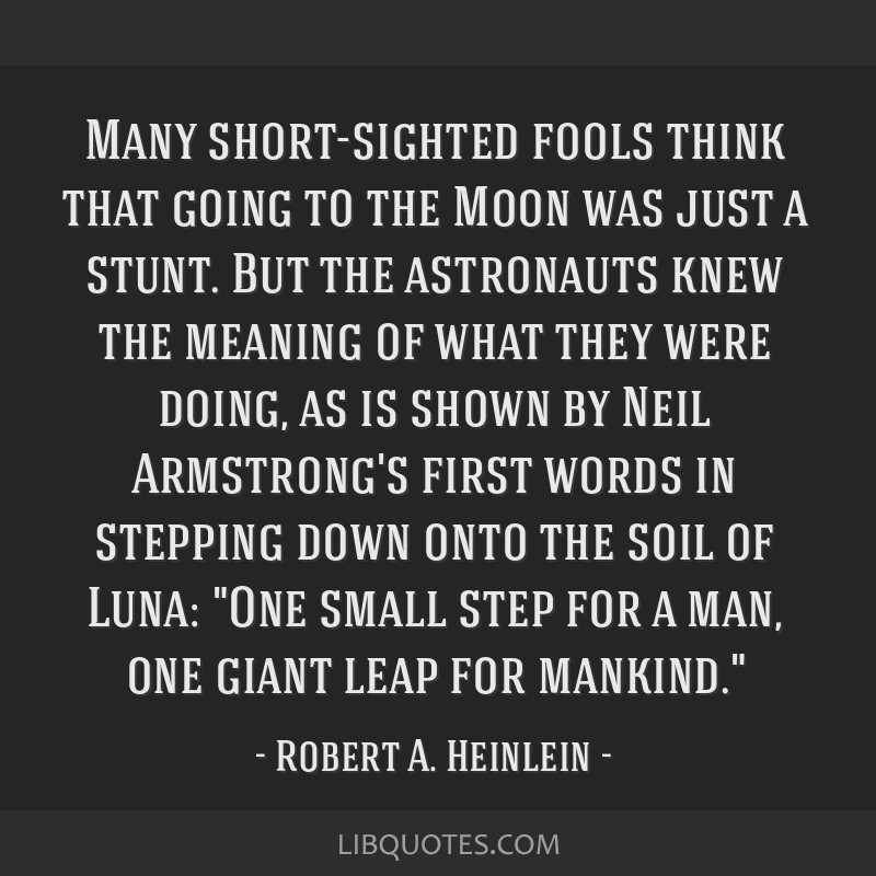 Many short-sighted fools think that going to the Moon was just a stunt. But the astronauts knew the meaning of what they were doing, as is shown by...