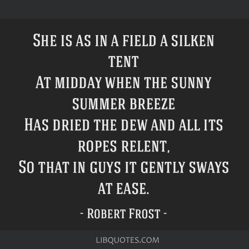 She is as in a field a silken tent At midday when the sunny summer breeze  sc 1 st  Lib Quotes & She is as in a field a silken tent At midday when the sunny summer ...