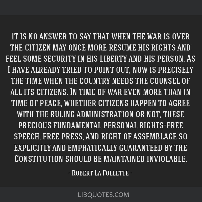 It is no answer to say that when the war is over the citizen may once more resume his rights and feel some security in his liberty and his person. As ...