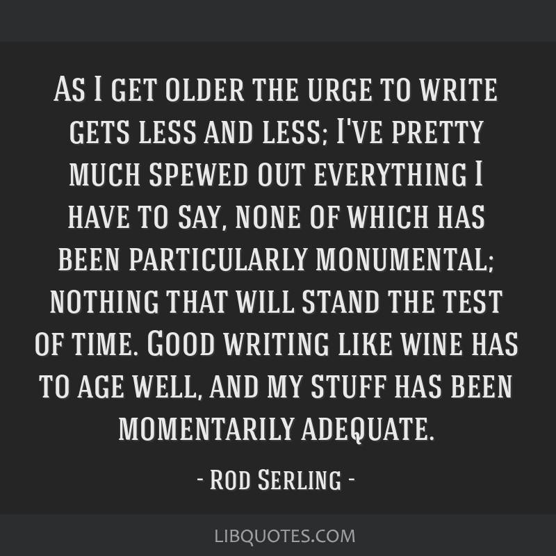 As I get older the urge to write gets less and less; I've pretty much spewed out everything I have to say, none of which has been particularly...