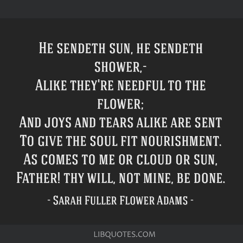 He Sendeth Sun He Sendeth Shower Alike Theyre Needful To The