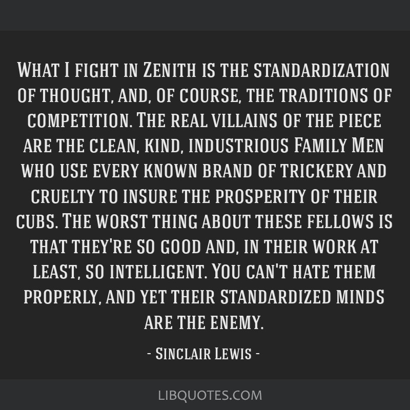What I fight in Zenith is the standardization of thought, and, of course, the traditions of competition. The real villains of the piece are the...