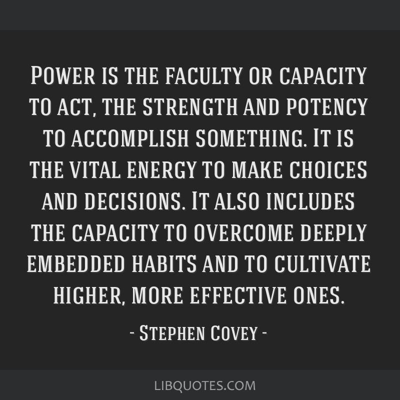 Power is the faculty or capacity to act, the strength and potency to accomplish something. It is the vital energy to make choices and decisions. It...