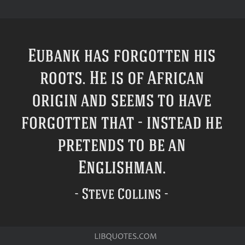 Eubank has forgotten his roots. He is of African origin and seems to have forgotten that - instead he pretends to be an Englishman.