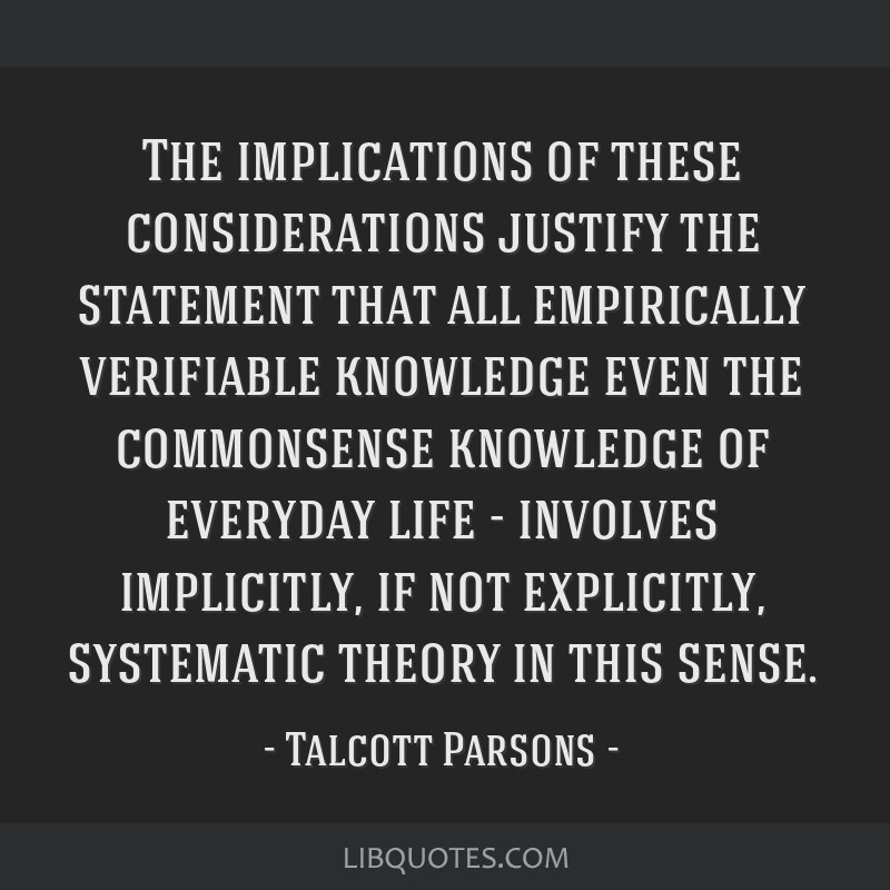 The implications of these considerations justify the statement that all empirically verifiable knowledge even the commonsense knowledge of everyday...