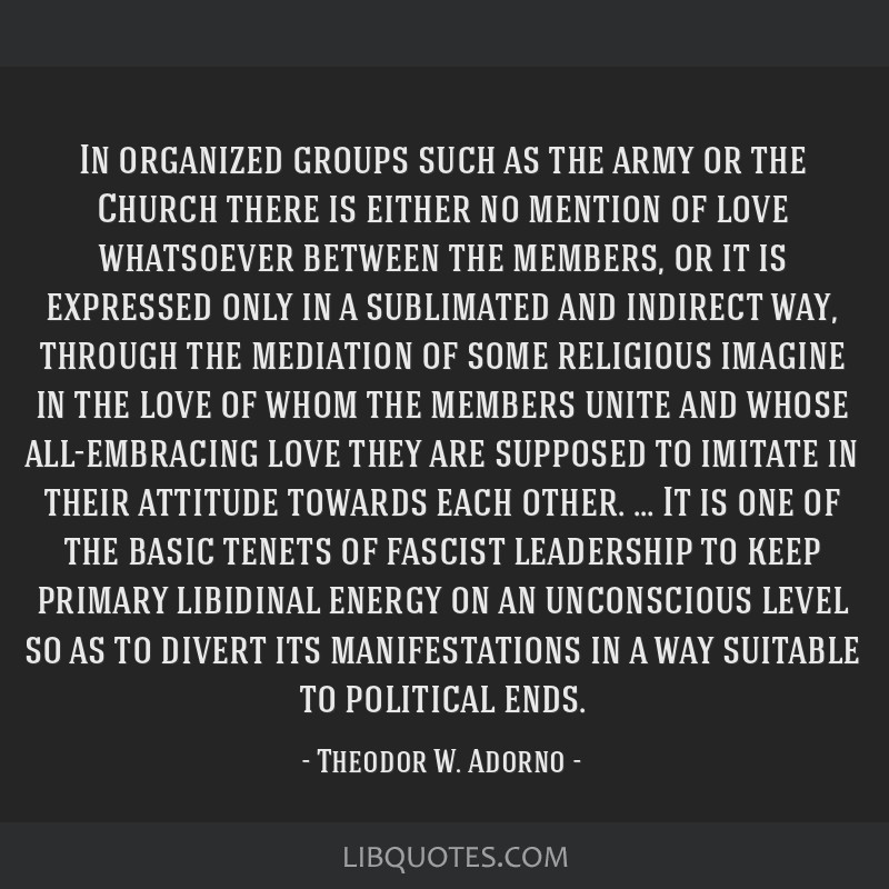 In organized groups such as the army or the Church there is either no mention of love whatsoever between the members, or it is expressed only in a...