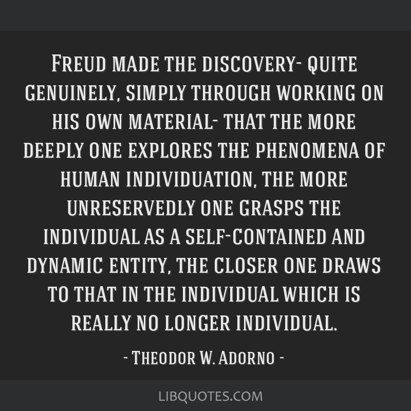 Freud made the discovery- quite genuinely, simply through working on his own material- that the more deeply one explores the phenomena of human...