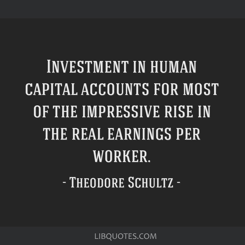 Investment in human capital accounts for most of the impressive rise in the real earnings per worker.