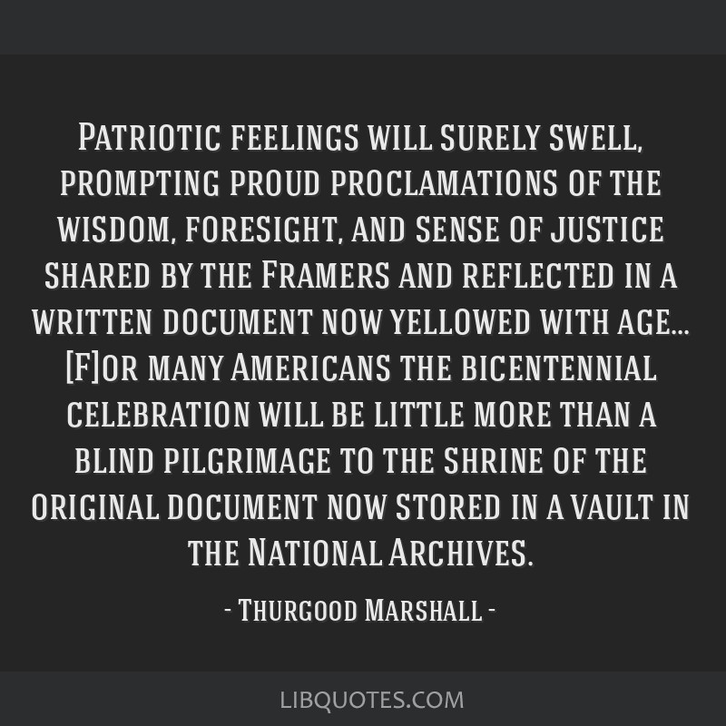 Patriotic feelings will surely swell, prompting proud proclamations of the wisdom, foresight, and sense of justice shared by the Framers and...