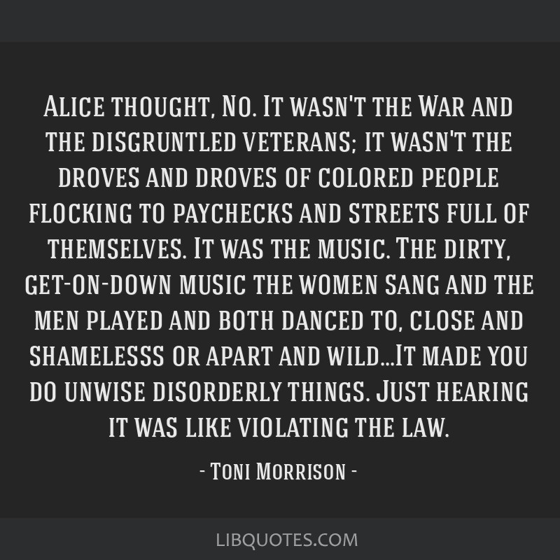 Alice thought, No. It wasn't the War and the disgruntled veterans; it wasn't the droves and droves of colored people flocking to paychecks and...