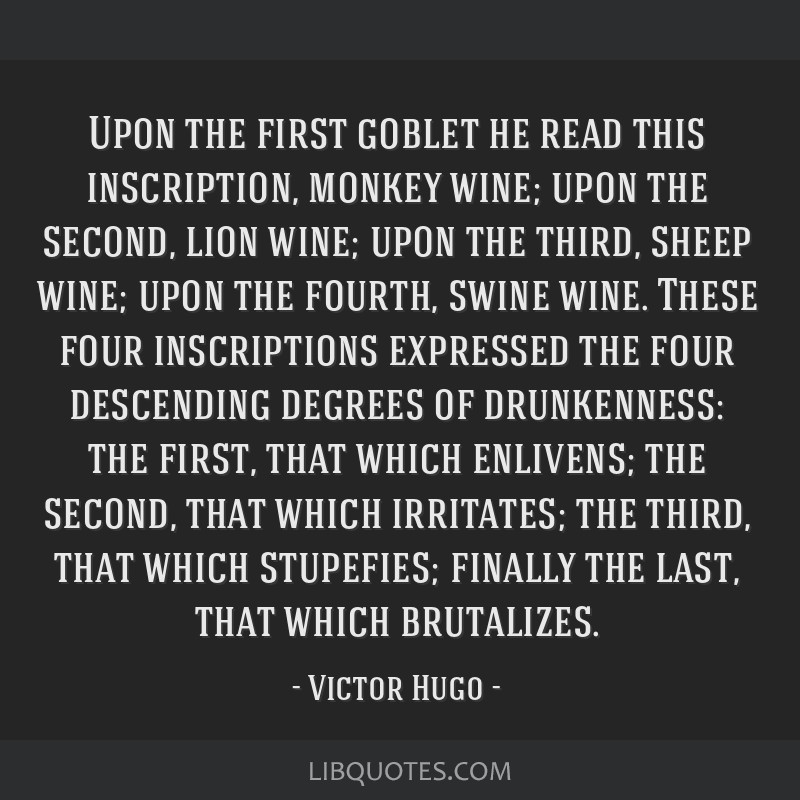 Upon the first goblet he read this inscription, monkey wine; upon the second, lion wine; upon the third, sheep wine; upon the fourth, swine wine....