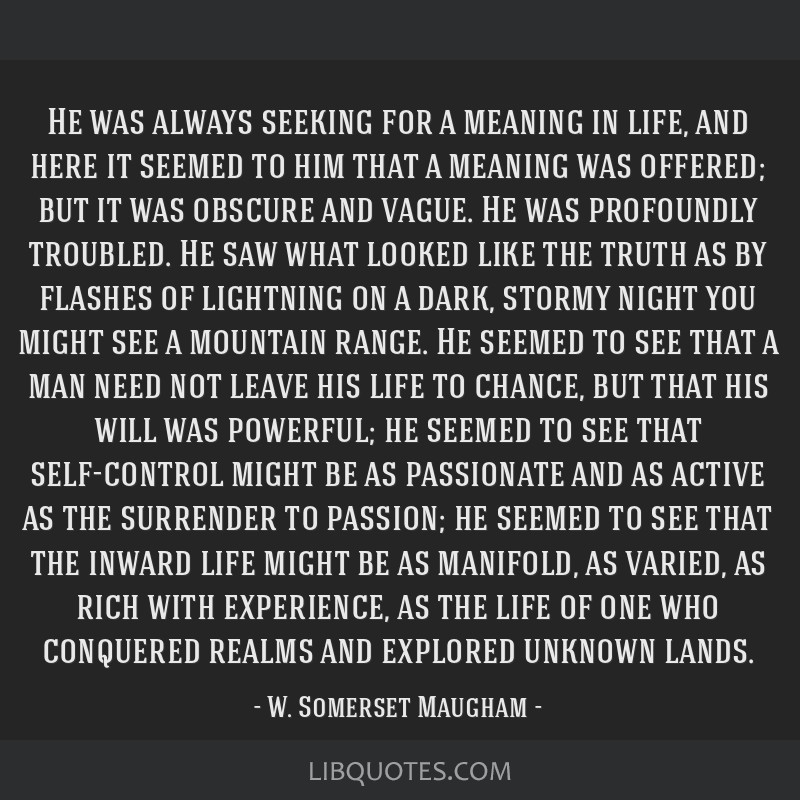 He was always seeking for a meaning in life, and here it seemed to him that a meaning was offered; but it was obscure and vague. He was profoundly...