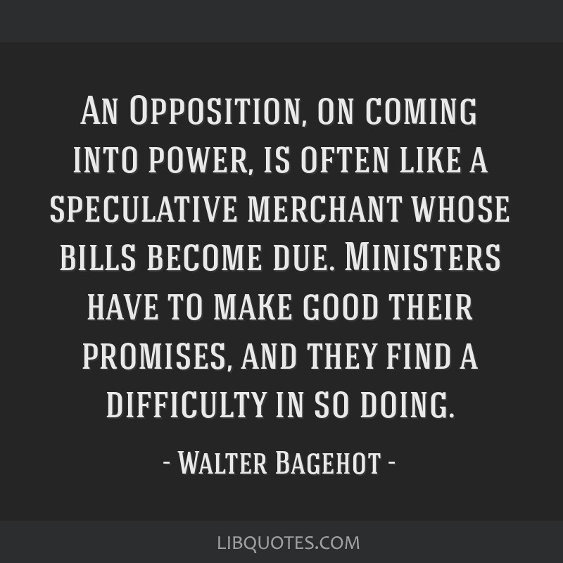 An Opposition, on coming into power, is often like a speculative merchant whose bills become due. Ministers have to make good their promises, and...