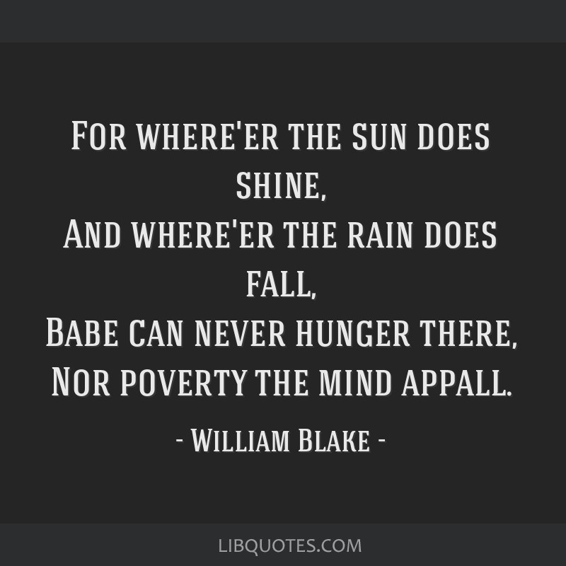 For Whereer The Sun Does Shine And Whereer The Rain Does Fall