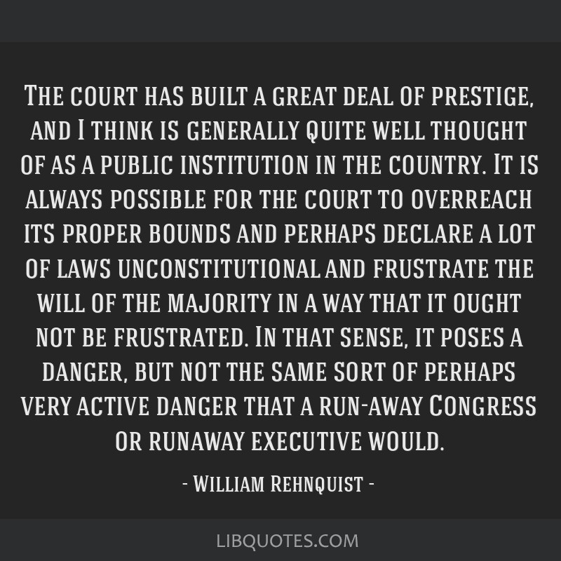 The court has built a great deal of prestige, and I think is generally quite well thought of as a public institution in the country. It is always...
