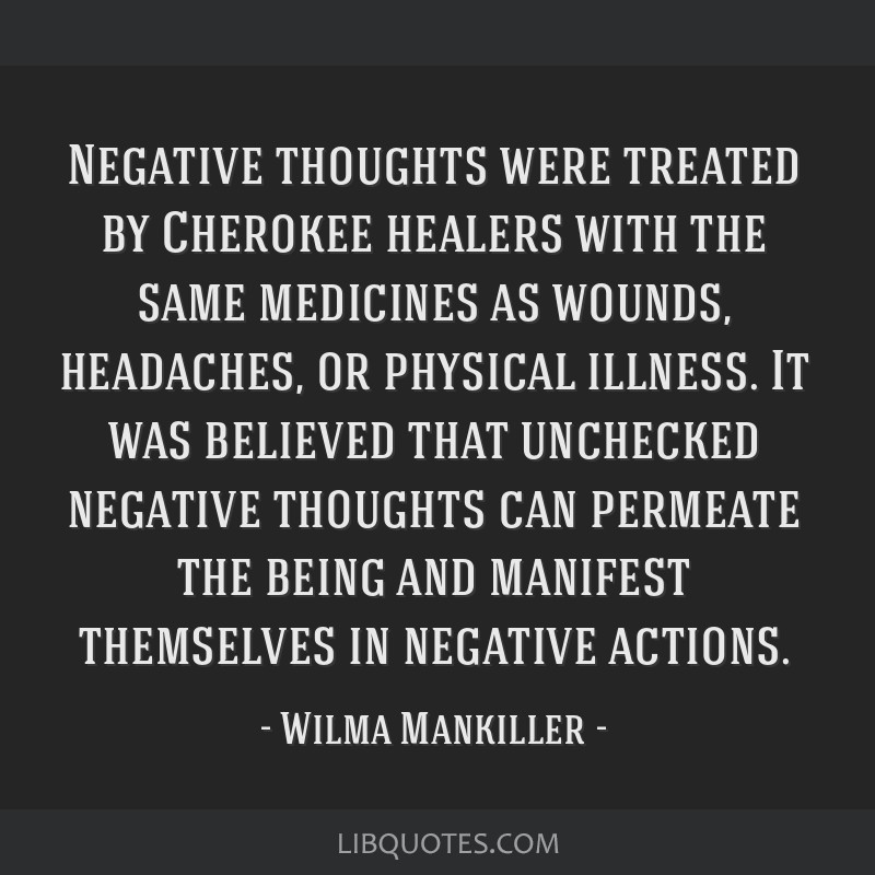 Negative Thoughts Were Treated By Cherokee Healers With The Same